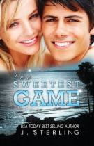 The Sweetest Game - J Sterling